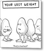 Your Lost Weight Metal Print