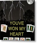 Youve Won My Heart  Poker Cards Metal Print