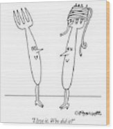 I Love It. Who Did It? Wood Print by Charles Barsotti