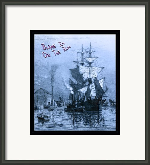Blame It On The Rum Schooner Framed Print By John Stephens