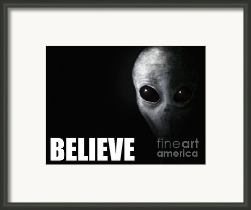 Alien Grey - Believe Framed Print By Pixel Chimp