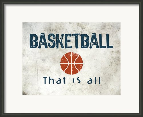 Basketball That Is All Framed Print By Vintage Poster Designs