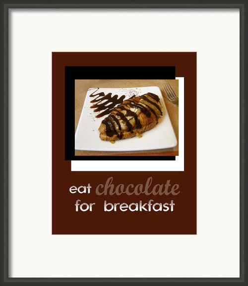 Eat Chocolate For Breakfast Framed Print By Ann Powell