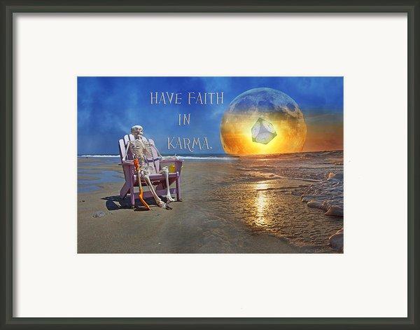 Have Faith In Karma Framed Print By Betsy A  Cutler