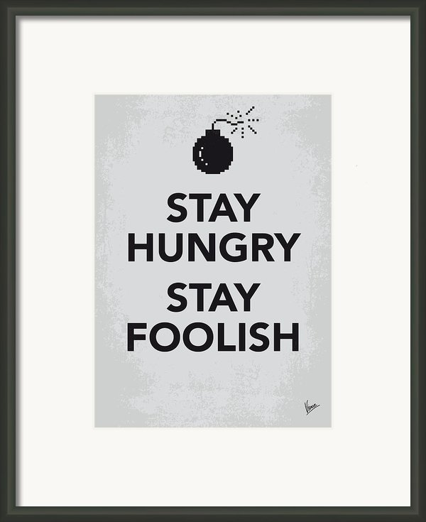 My Stay Hungry Stay Foolish Poster Framed Print By Chungkong Art