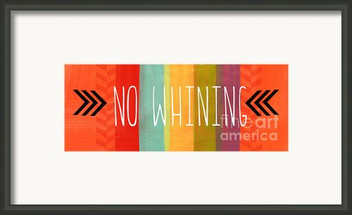 No Whining Framed Print By Linda Woods