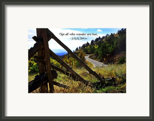 Not All Who Wander Framed Print By Mike Flynn