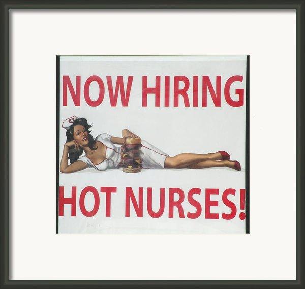 Now Hiring Hot Nurses Framed Print By Kay Novy