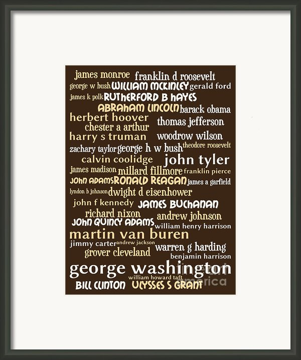 Presidents Of The United States 20130625bwwa85 Framed Print By Wingsdomain Art And Photography