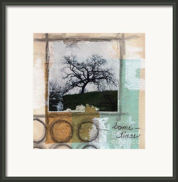 Sometimes Framed Print By Linda Woods