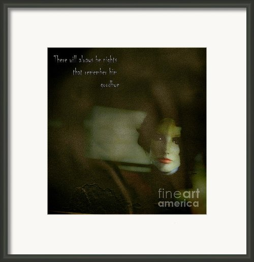 There Will Always Be Nights That Remember Him Goodbye Framed Print By Steven  Digman