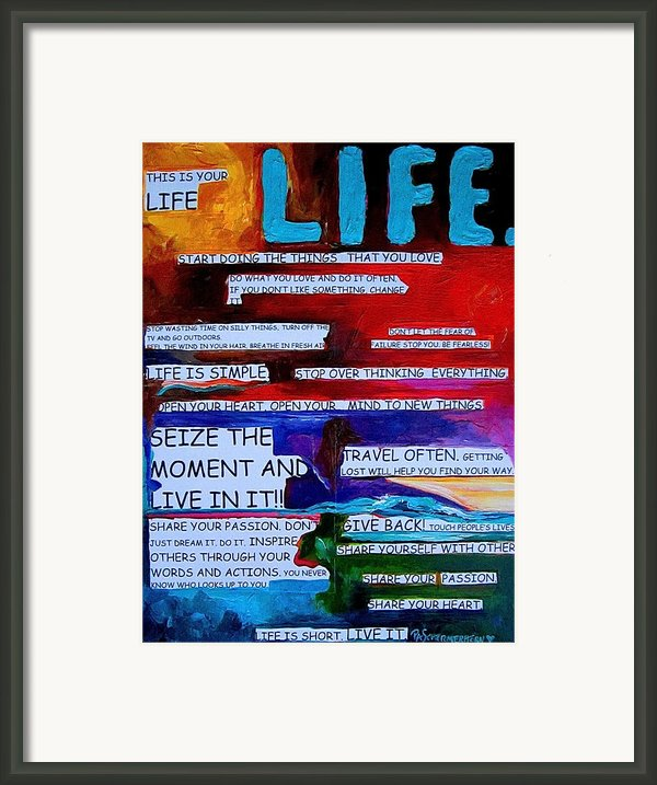 This Is Your Life Framed Print By Patti Schermerhorn