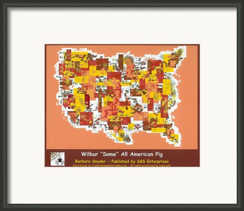 Wilbur Some All American Pig Framed Print By Barbara Snyder