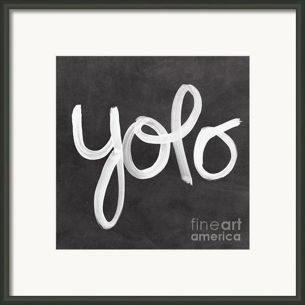 You Only Live Once Framed Print By Linda Woods