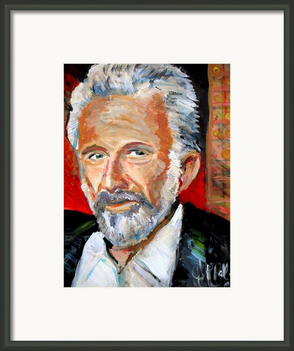 The Most Interesting Man In The World Framed Print By Jon Baldwin  Art
