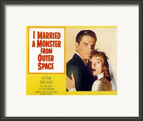 I Married A Monster From Outer Space Framed Print By Everett