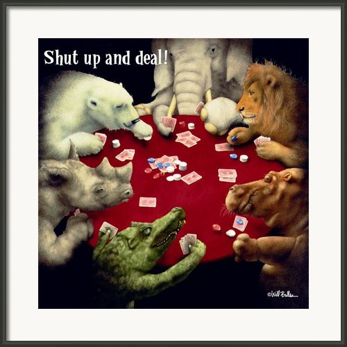 Shut Up And Deal... Framed Print By Will Bullas