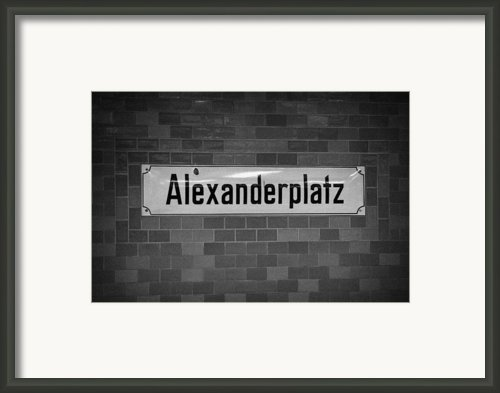 Alexanderplatz Berlin U-bahn Underground Railway Station Name Plates Germany Framed Print By Joe Fox