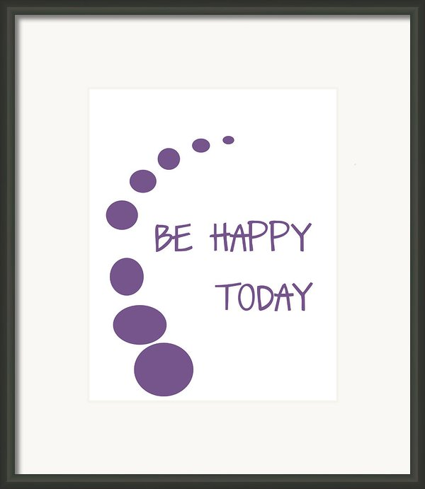 Be Happy Today In Purple Framed Print By Nomad Art And  Design