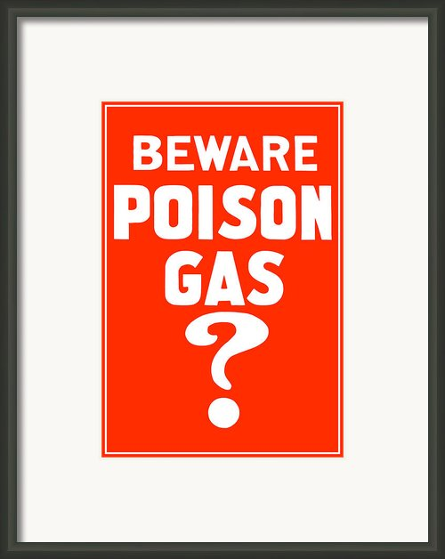 Beware Poison Gas Framed Print By War Is Hell Store
