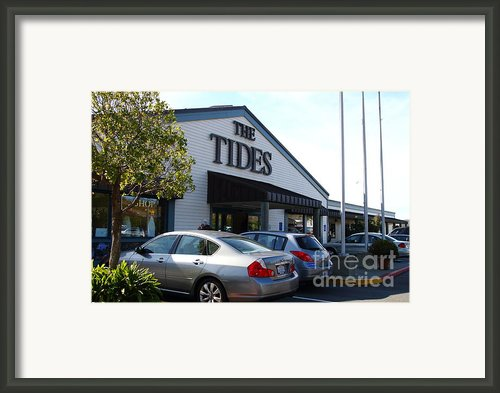 Bodega Bay . Town Of Bodega . The Tides Wharf Restaurant . 7d12412 Framed Print By Wingsdomain Art And Photography