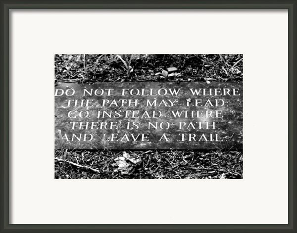 Do Not Follow Where The Path May Lead Framed Print By Susie Weaver