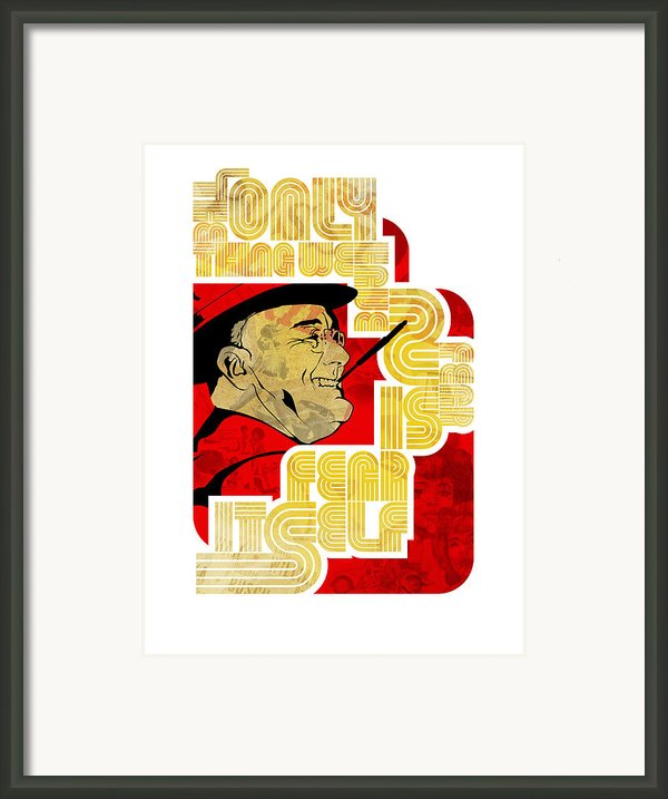 Fdr Only Fear On White Framed Print By Jeff Steed