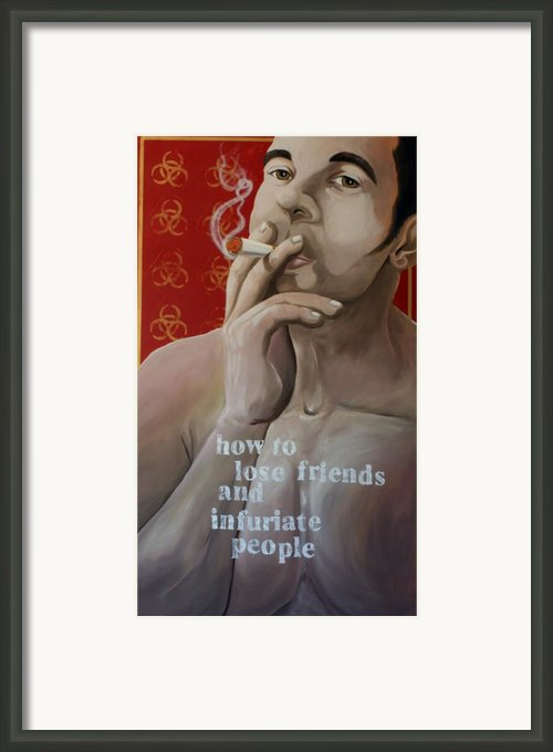 How To Lose Friends And Infuriate People Framed Print By Matthew Lake