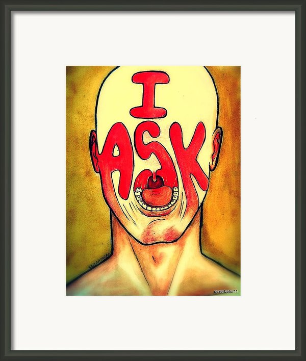 I Ask Framed Print By Paulo Zerbato