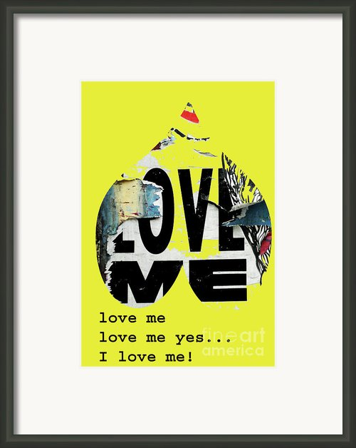 I Love Me Framed Print By Adspice Studios
