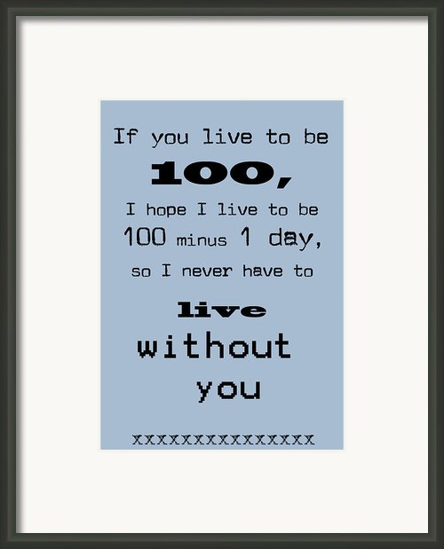 If You Live To Be 100 - Blue Framed Print By Nomad Art And  Design
