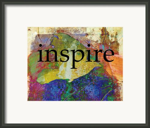 Inspire Framed Print By Ann Powell