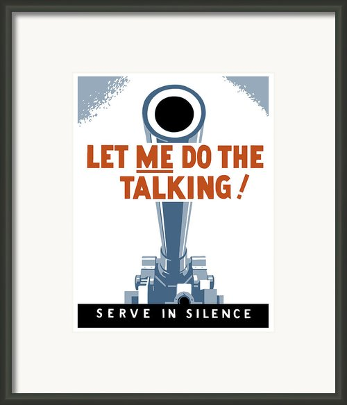 Let Me Do The Talking Framed Print By War Is Hell Store