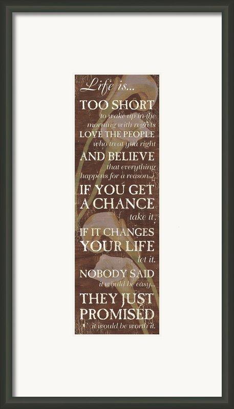 Life Is.... Framed Print By Debbie Dewitt