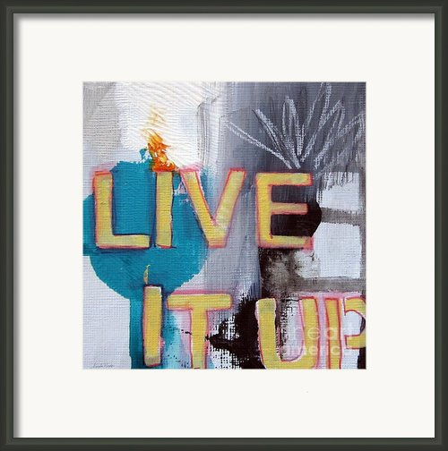 Live It Up Framed Print By Linda Woods