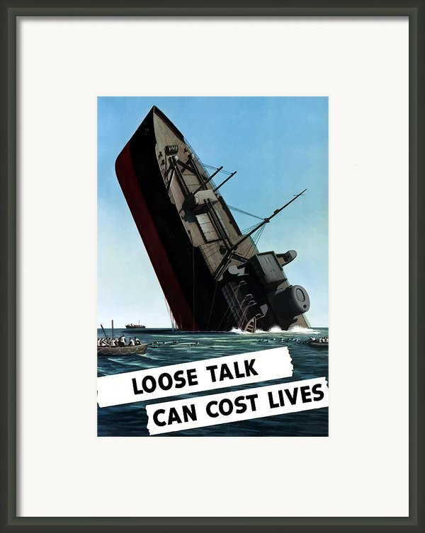 Loose Talk Can Cost Lives Framed Print By War Is Hell Store