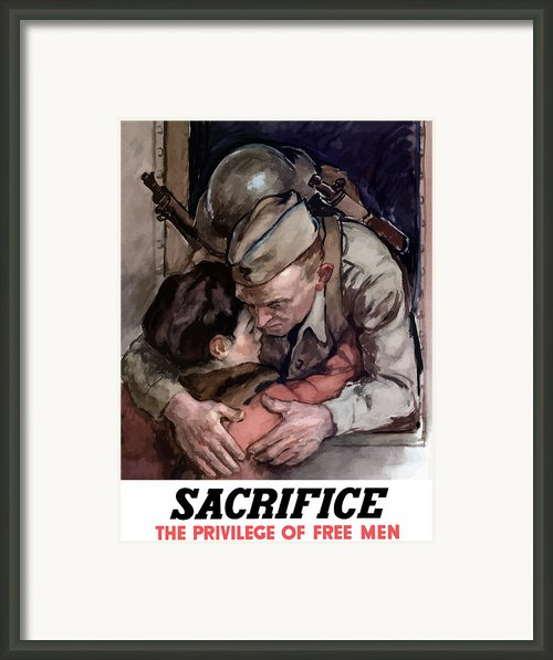 Sacrifice The Privilege Of Free Men Framed Print By War Is Hell Store
