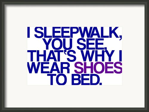 Sleepwalk So I Wear Shoes To Bed Framed Print By Jera Sky