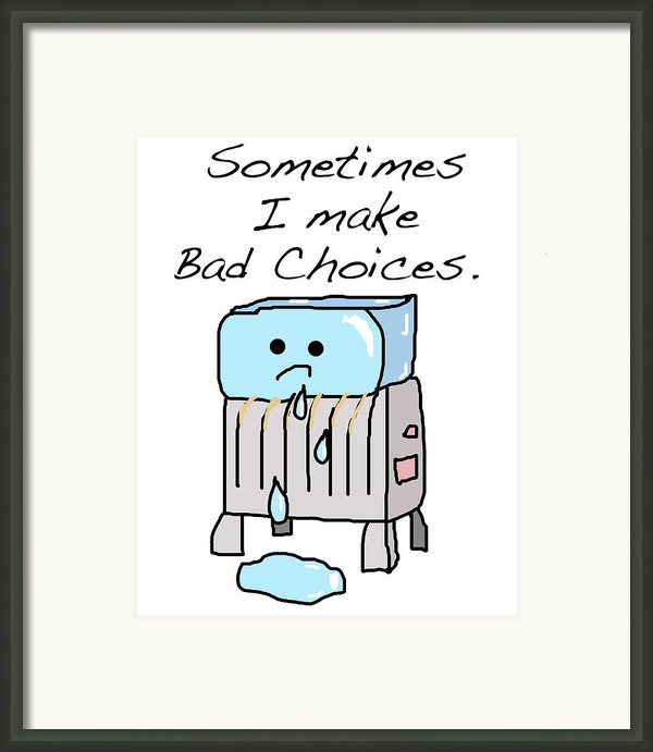 Sometimes I Make Bad Choices Framed Print By Jera Sky