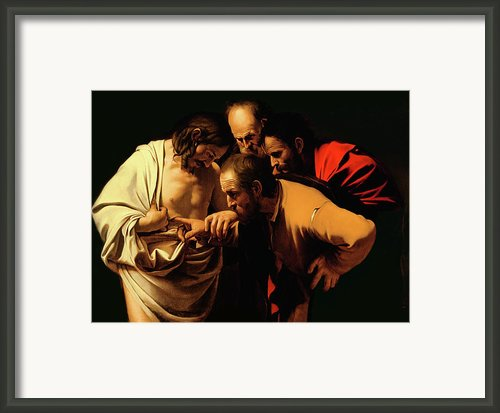The Incredulity Of Saint Thomas Framed Print By Caravaggio