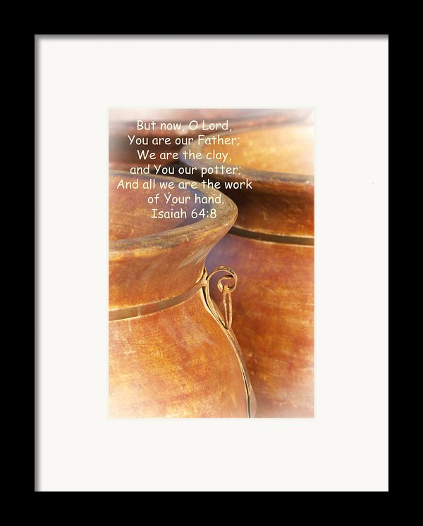 We Are The Clay - You The Potter Framed Print By Kathy Clark