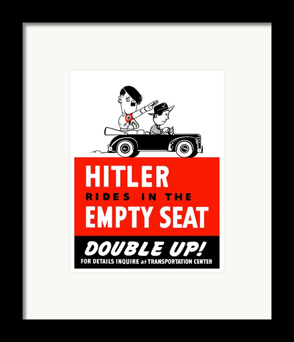 Hitler Rides In The Empty Seat Framed Print By War Is Hell Store