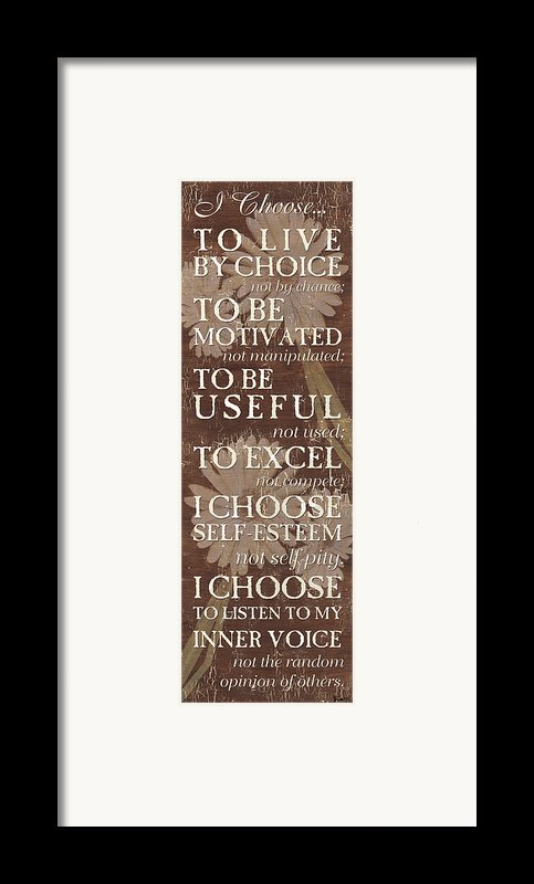 I Choose... Framed Print By Debbie Dewitt