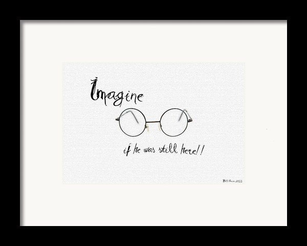Imagine If He Was Still Here Framed Print By Bill Cannon